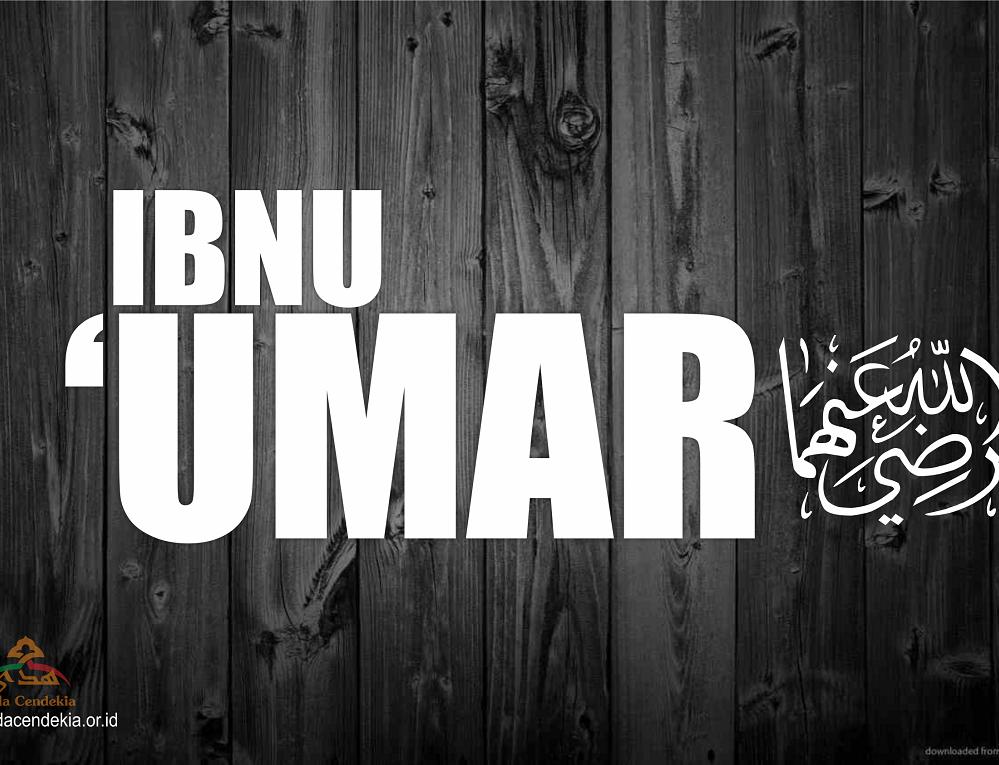 Sahabat Ibnu Umar Radhiallohu'anhuma